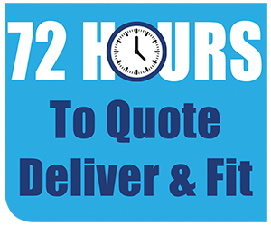 72 hours to Quote, Deliver and Fit